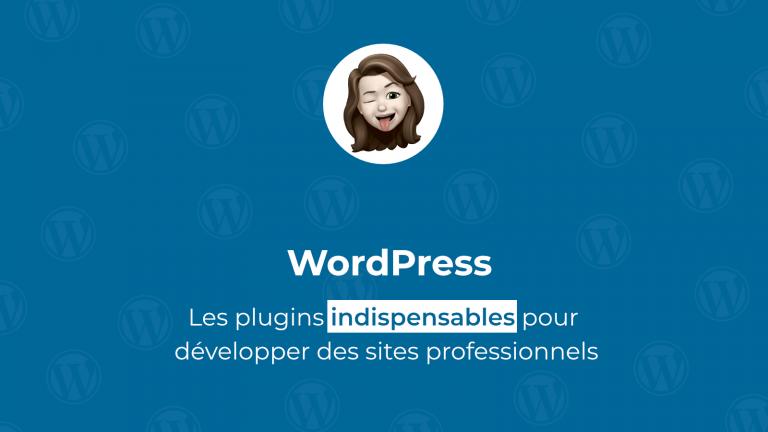 7-plugins-essentiels-pour-développer-sur-wordpress
